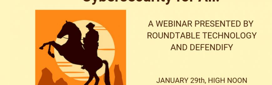 Webinar—Cybersecurity for All!—January 29th