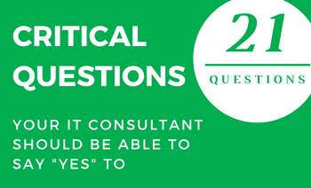 """21 Questions Your IT Consultant Should Be Able To Say """"Yes"""" To"""