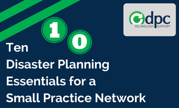 The 10 Disaster Planning Essentials For A Small Practice Network