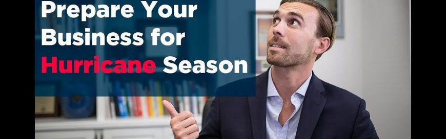 10 Tips to Prepare Your Business for Hurricane Season [VIDEO]