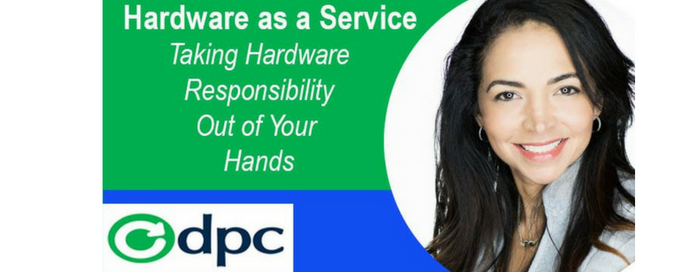 Hardware as a Service – Taking Hardware Responsibility Out of Your Hands