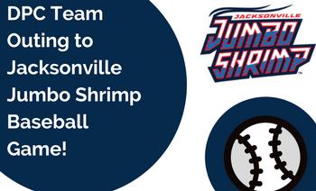 DPC Team Attends Jacksonville Jumbo Shrimp Baseball Game