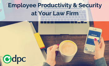 Employee Productivity and Security at Your Law Firm