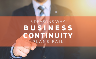5 Reasons Why business continuity plans fail