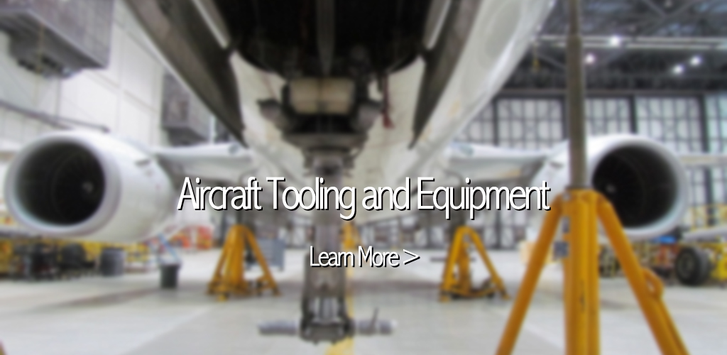 Aircraft Tooling and Equipment