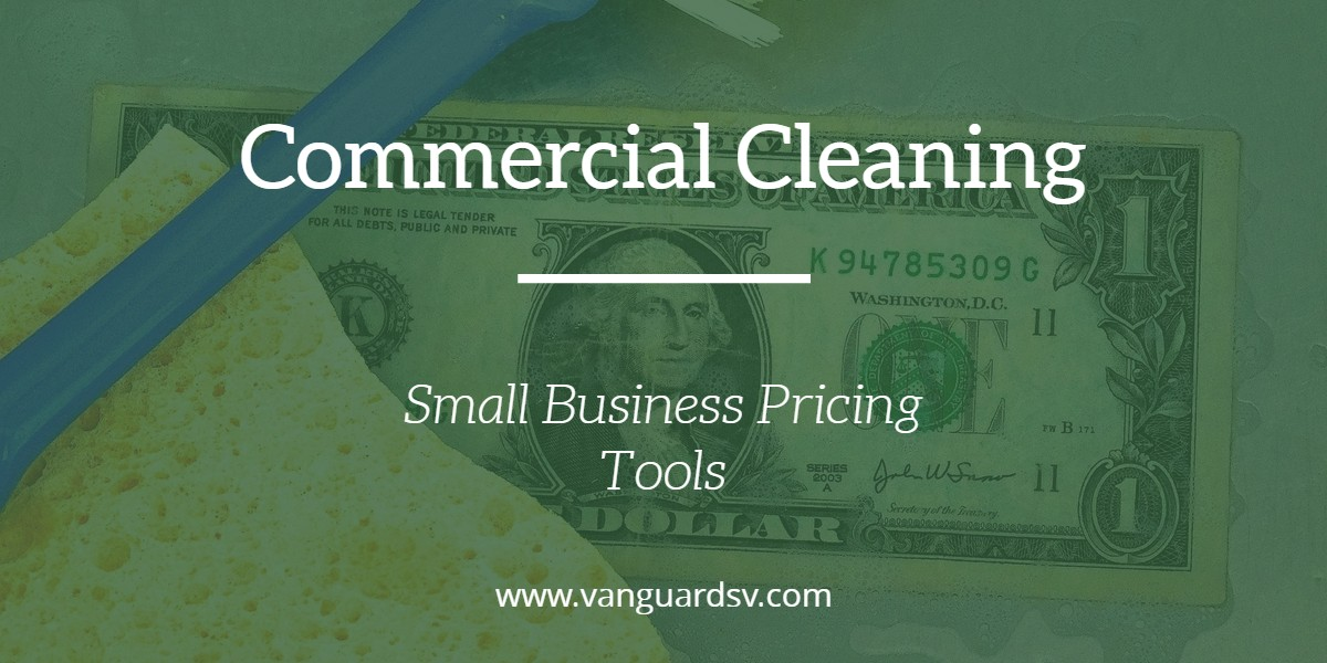 commercial cleaning small business pricing tools bakersfield
