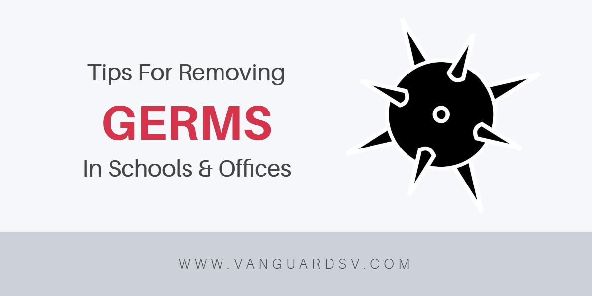 Janitorial Services Tips for Germs in Schools and Businesses - Fresno CA