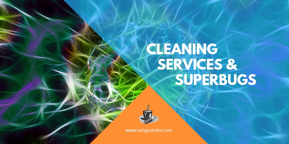 Green Cleaning Services and Superbugs - Fresno CA