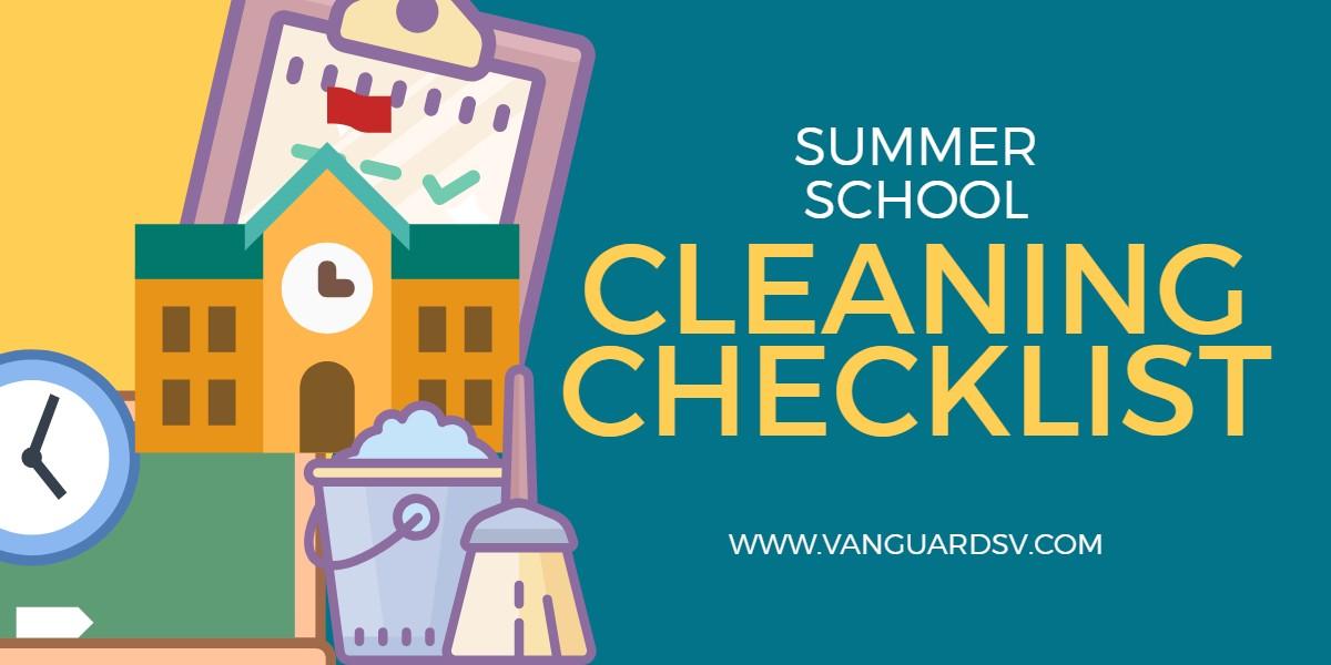 Summer School Cleaning Checklist Fresno CA Kingsburg CA