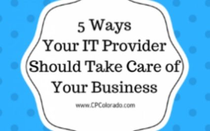 5 Ways Your IT Provider Should Take Care of Your Business