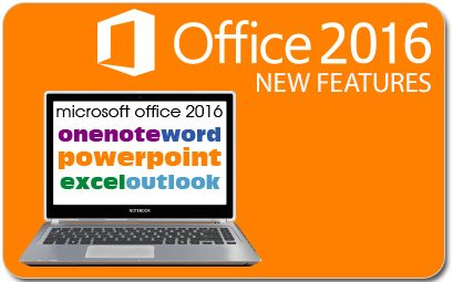 12 New Marvelous Features of Microsoft Office 2016